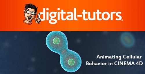Digital Tutors - Animating Cellular Behavior in CINEMA 4D R14