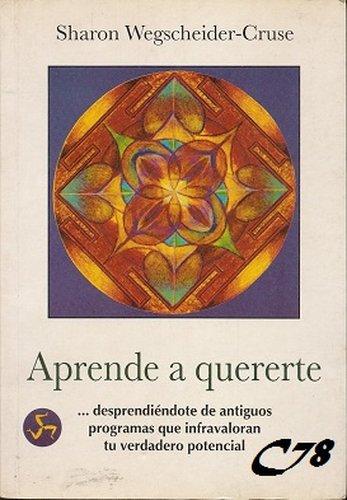 Aprende a Quererte – Sharon Wegschneider-Cruse PDF