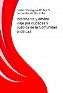 Interesante y Ameno Viaje Por Ciudades y Pueblos De La Comunidad Andaluza PDF Español