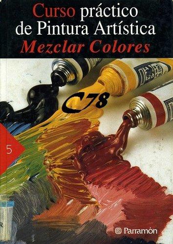 Curso practico de Pintura Artistica – Mezclar Colores PDF-DOC