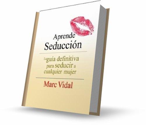 Aprende Seduccion, Marc Vidal PDF y DOC Español