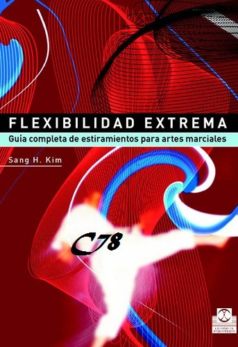 Flexibilidad Extrema – Guía Completa de Estiramientos para Artes Marciales PDF-DOC