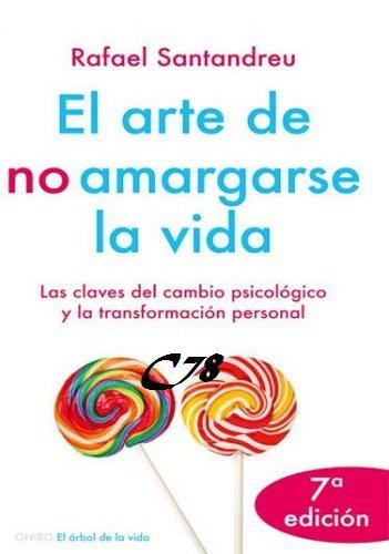 El Arte de no Amargarse la Vida – Rafael Santandreu PDF-DOC